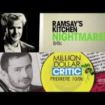 Ramsay's Kitchen Nightmares, Followed by Million Dollar Critic, Starting at 9/8c pm – on BBC America