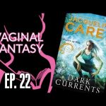 Vaginal Fantasy Book Club #22: Dark Currents
