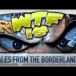 ► WTF Is… –  Tales from the Borderlands (Episode 1) ?