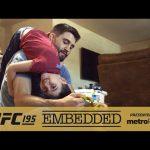 UFC 195 Embedded: Vlog Series – Episode 3