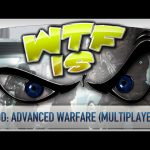 ► WTF Is… –  Call of Duty: Advanced Warfare (Multiplayer) ?