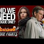 Rogue One: Did We Need It!? – DRUNK MOVIE FIGHTS!!