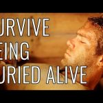 Survive Being Buried Alive – EPIC HOW TO
